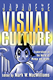 Japanese Visual Culture: Explorations in the World of Manga and Anime (East Gate Book)