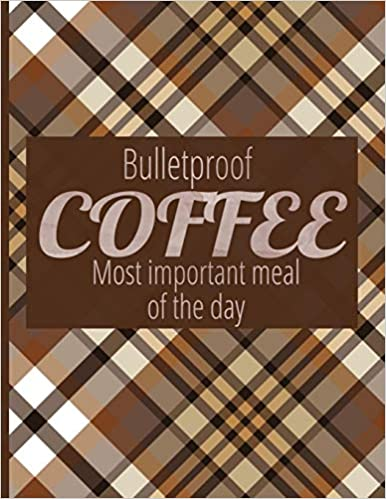 Bulletproof Coffee. Most Important Meal Of The Day: Complete 6 Month Ketogenic Diet Planner