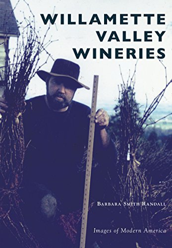 - Willamette Valley Wineries (Images of Modern America)
