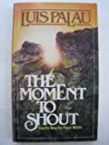 The Moment to Shout, Luis Palau, 0930014847