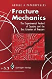 Fracture Mechanics : The Experimental Method of Caustics and the Det. -Criterion of Fracture, Papadopoulos, George A., 1447119940