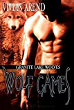Wolf Games: Granite Lake Wolves, Book 3