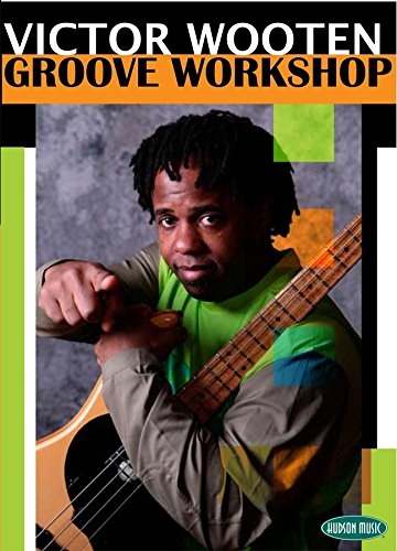 Vic Wooten: Groove Workshop [Instant Access]