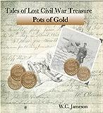 Tales of Lost Civil War Treasures - Pots of Gold