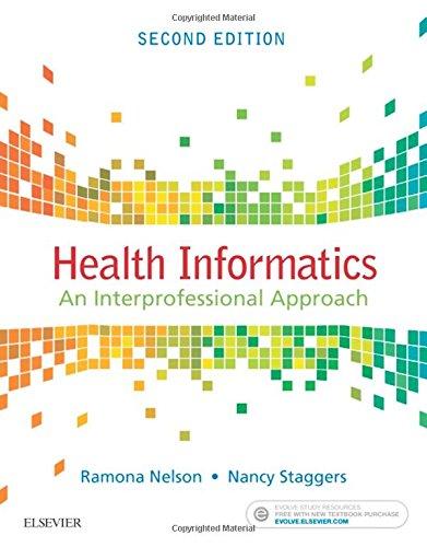 Health Informatics: An Interprofessional Approach, 2e by Mosby