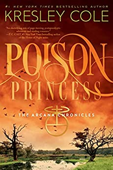 Poison Princess (The Arcana Chronicles Book 1) by [Cole, Kresley]