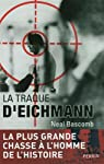 La traque d'Eichmann par Bascomb