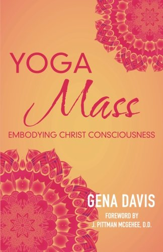 YogaMass: Embodying Christ Consciousness