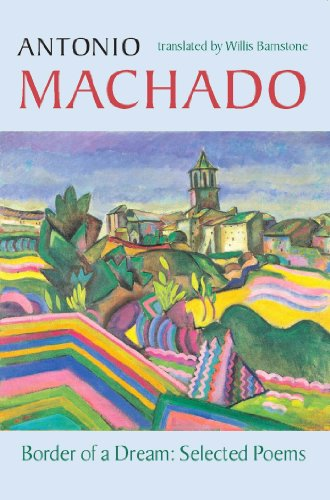 Border of a Dream: Selected Poems of Antonio Machado (Spanish and English Edition)