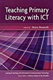 img - for Teaching Primary Literacy With Ict (Learning & Teaching with ICT) by Moira Monteith (2002-10-01) book / textbook / text book