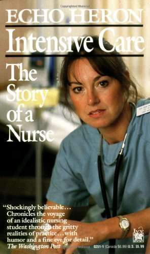Intensive Care: The Story of a Nurse by Heron, Echo (1988) Mass Market Paperback