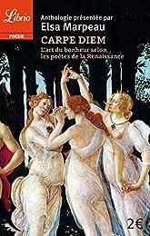 Carpe diem: l'art du bonheur selon les poètes de la Renaissance