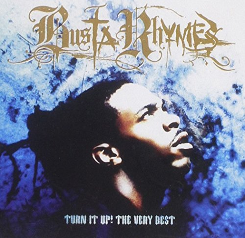 Busta Rhymes - Turn It Up! The Very Best Of Busta Rhymes By Busta Rhymes - Zortam Music