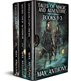 Tales of Magic and Adventure: Books 1-3: Dungeon Explorers; Wizard, Thief, Warrior; Castle Raiders