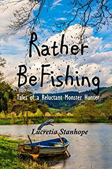 Rather Be Fishing by [Stanhope, Lucretia]