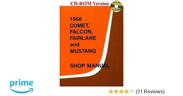 1966 comet falcon fairlane and mustang shop manual ford motor rh amazon com 1966 mustang shop manual pdf free 1966 mustang shop manual pdf free