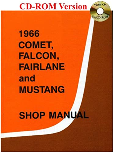 1966 comet falcon fairlane and mustang shop manual ford motor