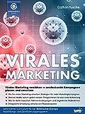 Virales Marketing: Virales Marketing verstehen - ansteckende Kampagnen planen und umsetzen (German Edition)