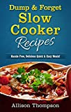 Dump & Forget Slow Cooker Recipes: Hassle-Free Recipes Without Precooking Required!