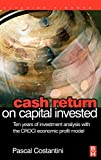 img - for Cash Return on Capital Invested: Ten Years of Investment Analysis with the CROCI Economic Profit Model book / textbook / text book