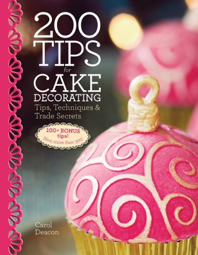 (200 Tips for Cake Decorating: Tips,Techniques and Trade Secrets )
