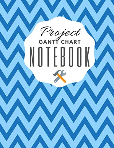Project Gantt Chart Notebook: Blue Zig Zag Pattern Ideal for Project and Productivity Management | Program, Design, Plan and Manage Any Project With ... Book Makes Organizing and Goal Setting Easy