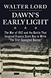 The Dawn's Early Light: The War of 1812 and the Battle That Inspired Francis Scott Key to Write The Star-Spangled Banner (Maryland Paperback Bookshelf)