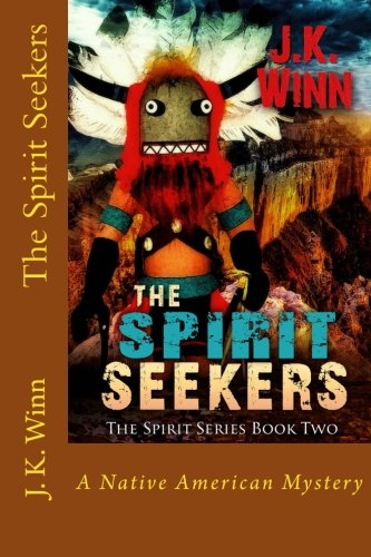 The Spirit Seekers: A Native American Mystery (The Spirit Series) (Volume 2)