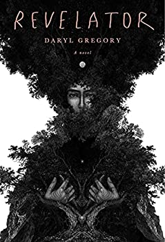 Revelator by Daryl Gregory science fiction and fantasy book and audiobook reviews