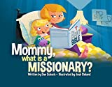 Mommy, What Is a Missionary?, Dan Schuch, 1632693852