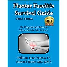 Plantar Fasciitis Survival Guide: The Ultimate Program to Beat Plantar Fasciitis!