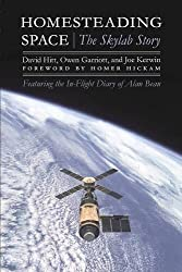 Homesteading Space: The Skylab Story (Outward Odyssey: A People's History of Spaceflight)