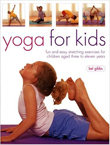 Yoga For Kids: Fun and Easy Stretching Exercises for ...