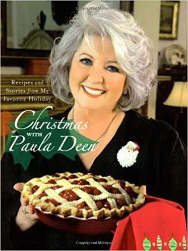 Christmas with Paula Deen: Recipes and Stories from My Favorite ...
