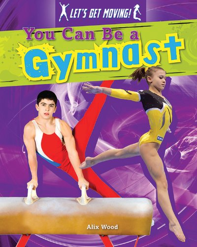You Can Be a Gymnast (Let's Get Moving)