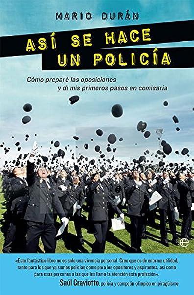 Así Se Hace Un Policía (Fuera de colección): Amazon.es: Durán Acevedo, Mario, Del Olmo Marote, Luis: Libros
