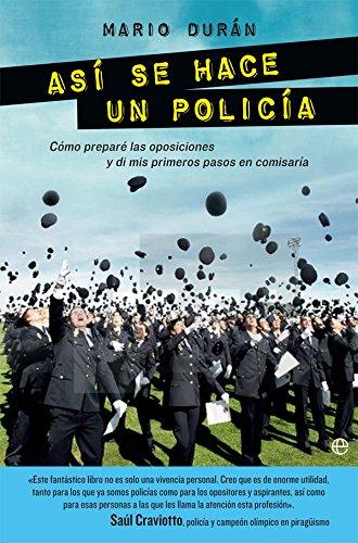 Así se hace un policía (Fuera de colección) (Spanish Edition)