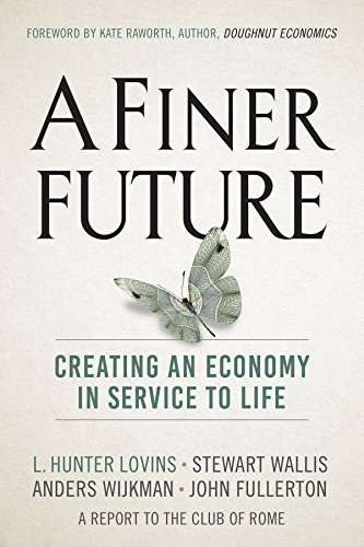 Pdf Politics A Finer Future: Creating an Economy in Service to Life