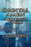 Digital Amen, S. Antonio Moffett, 1462653510