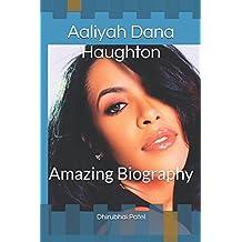 Aaliyah Dana Haughton: Amazing Biography