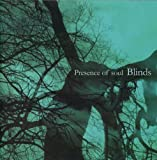 Blinds by PRESENCE OF SOUL (2008-10-17)