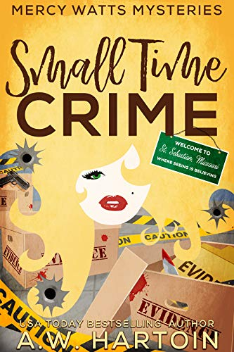 Small Time Crime (Mercy Watts Mysteries Book 10) by [Hartoin, A.W.]