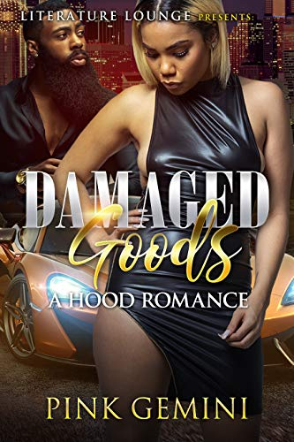 DAMAGED GOOD: A HOOD ROMANCE