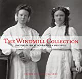 The Windmill Collection - Photographs by Rose & Emma Windmill