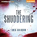 The Shuddering Audiobook by Ania Ahlborn Narrated by Luke Daniels