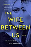 Product picture for The Wife Between Us: A Novelby Greer Hendricks