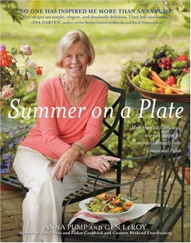 Summer on a Plate: More than 120 delicious, no-fuss recipes for memorable meals from Loaves and (Summer Meals)