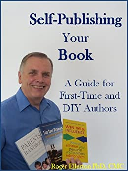 Self-Publishing Your Book: A Guide for First-Time and DIY Authors by [Ellerton, Roger]