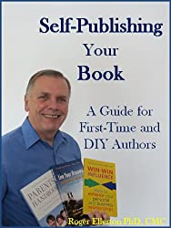 Self-Publishing Your Book: A Guide for First-Time and DIY Authors