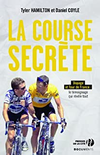 La course secrète : dopage et Tour de France, Hamilton, Tyler